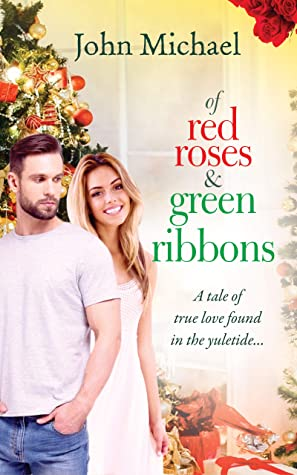 Of Red Roses And Green Ribbons: A Tale Of True Love Found In The Yuletide…