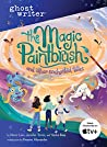 The Magic Paintbrush and Other Enchanted Tales (Ghostwriter Book 5)