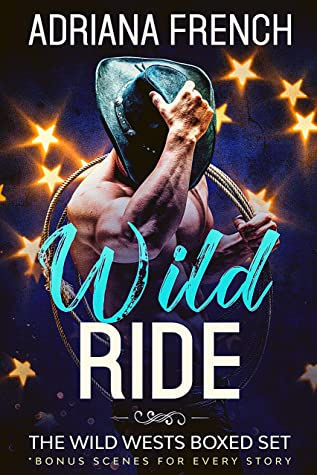 Wild Ride ~ The Wild Wests Collection 1-4: Dirty Cowboys in a Hot Country Romance Boxed Set