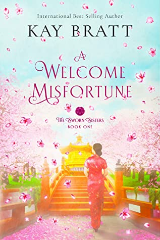 A Welcome Misfortune: Book One in the Sworn Sisters Chinese Historical Fiction duology