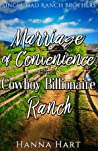 Marriage Of Convenience At The Cowboy Billionaire Ranch (Single Dad Ranch Brothers #2)