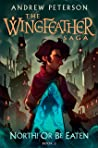 North! Or Be Eaten: (Wingfeather Series 2)
