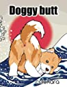 Doggy Butt: A Funny Coloring Book for Adults for Dog Lovers & Adults Relaxation with Stress Relieving Doggy Butts Designs and Funny Cute Pattern. (Animal coloring book for adults)