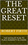 THE GREAT RESET by Robert Firth