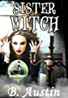 Sister Witch (Dysfunctional Family of Witches, #2)