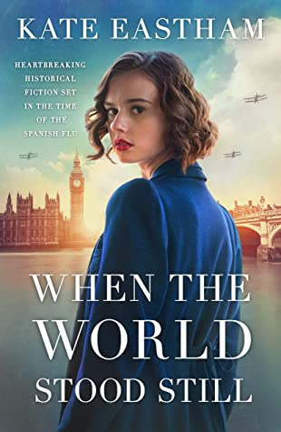 When the World Stood Still: Heartbreaking historical fiction set in the time of Spanish flu