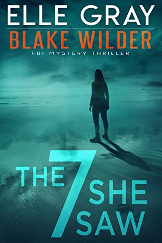 The 7 She Saw by Elle Gray
