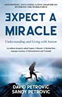 Expect a Miracle: Understanding and Living With Autism