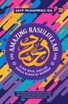 The Amazing Rasulullah: Sejak Masa Jahiliah hingga Hijrah ke Madinah (The Amazing Rasulullah, #1-2)
