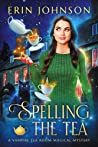 Spelling the Tea ( Vampire Tea Room Magical Mystery, #1)
