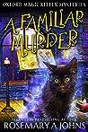 A Familiar Murder (Oxford Magic Kitten Mysteries, #1)