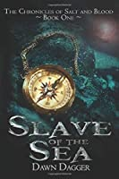 Slave of the Sea (The Chronicles of Salt and Blood)