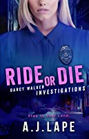 Ride or Die: A Crime Fiction Thriller