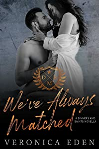 We've Always Matched (Sinners and Saints Novella )