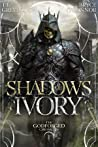 Shadows of Ivory (The Godforged Chronicles, #1)