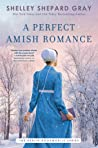 A Perfect Amish Romance by Shelley Shepard Gray