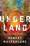 Underland: A Deep...