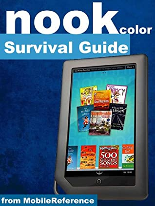 Nook Color Survival Guide: Step-by-Step User Guide for Nook Color eReader: Using Hidden Features, Downloading FREE eBooks, Sending eMail, and Surfing the Web (Mobi Manuals)