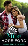 Be Mine (Coming Home To The Grove Book 6)