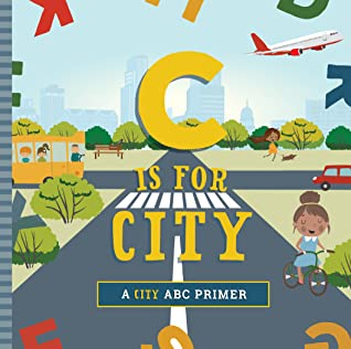 C Is for City by Ashley Marie Mireles