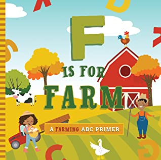 F Is for Farm by Ashley Marie Mireles