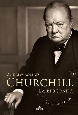 Churchill: La biografia