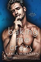 Baking Me Crazy (Love at First Sight, #1)