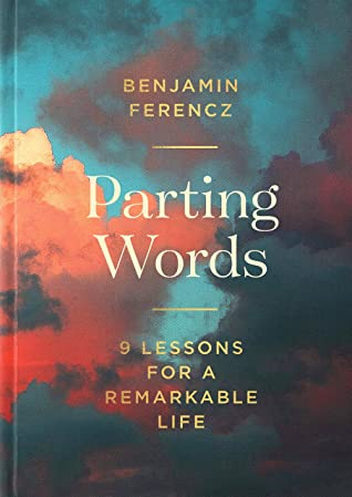 Parting Words by Benjamin B. Ferencz