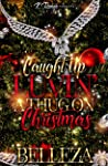 Caught Up Luvin' A Thug On A Christmas