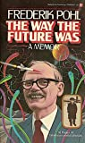 The Way the Future Was by Frederik Pohl