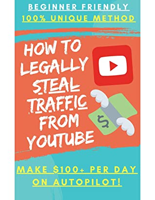 Earn Money By Legally Stealing Traffic From Youtube: Without uploading any videos or writing any comments