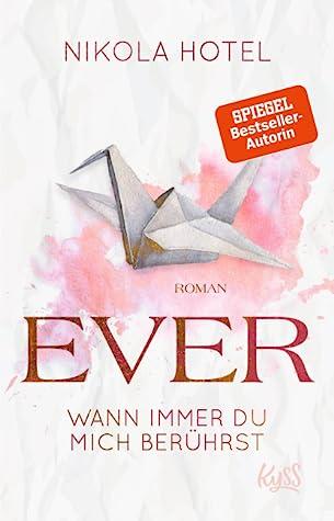 Ever - Wann immer du mich berührst (Paper Love, #1)