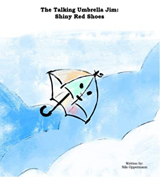 The Talking Umbrella Jim: Shiny Red Shoes (The Talking Umbrella Jim: A journey about friendship Book 9)