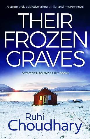 Their Frozen Graves (Detective Mackenzie Price, #2)