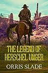 The Legend of Herschel Unger
