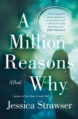A Million Reasons Why by Jessica Strawser