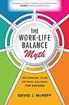 The Work-Life Balance Myth: Rethinking Your Optimal Balance for Success