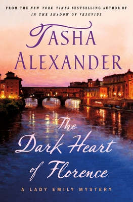 The Dark Heart of Florence (Lady Emily #15)