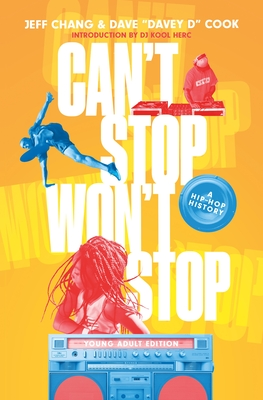 Can't Stop Won't Stop: A Hip-Hop History