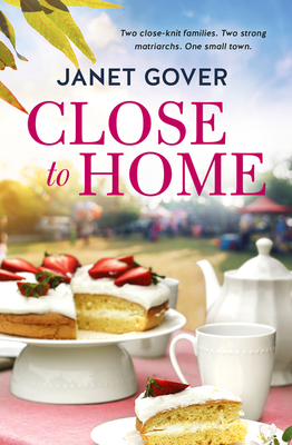 Close To Home by Janet Gover