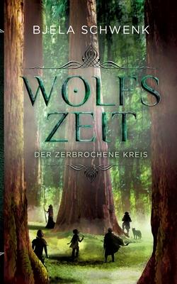 Wolfszeit: Der zerbrochene Kreis