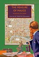 The Measure of Malice: Scientific Mysteries