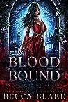 Blood Bound (Reign of Blood Trilogy, #1)
