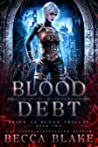 Blood Debt (Reign of Blood Trilogy, #2)