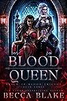 Blood Queen (Reign of Blood Trilogy, #3)