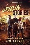 The Undead Age: Origin Stories (An Undead Age Novella)