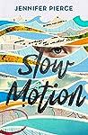 Slow Motion by Jennifer      Pierce