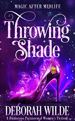Throwing Shade (Magic After Midlife, #1)