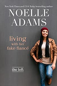 Living with Her Fake Fiancé (The Loft, #3)
