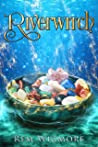 Riverwitch: A Contemporary Witchy Fiction novella